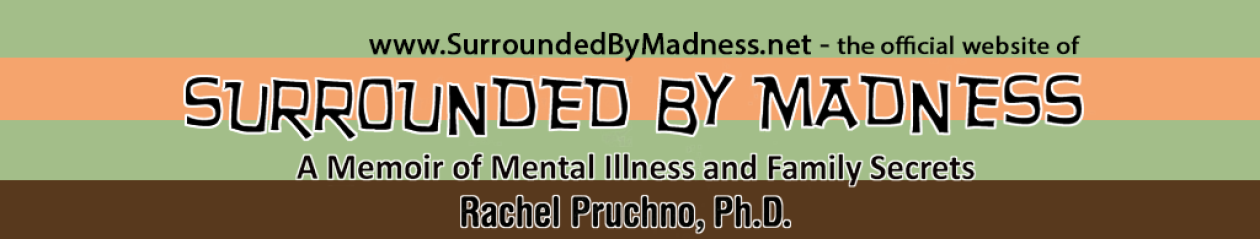 Surrounded By Madness by Rachel Pruchno, Ph.D.
